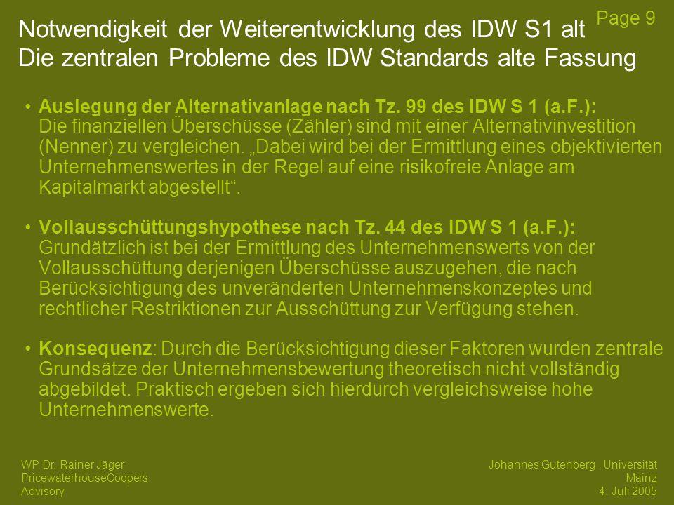 17/04/2017 Notwendigkeit der Weiterentwicklung des IDW S1 alt Die zentralen Probleme des IDW Standards alte Fassung.