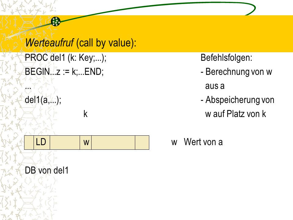 Werteaufruf (call by value):