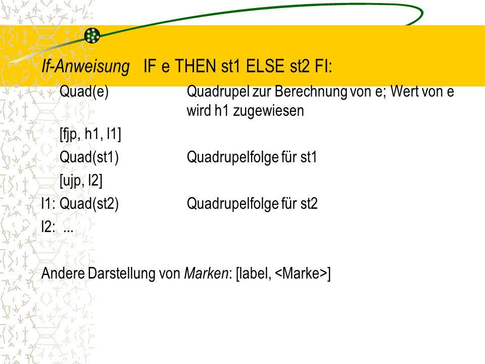 If-Anweisung IF e THEN st1 ELSE st2 FI: