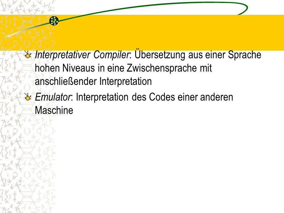 Interpretativer Compiler: Übersetzung aus einer Sprache hohen Niveaus in eine Zwischensprache mit anschließender Interpretation