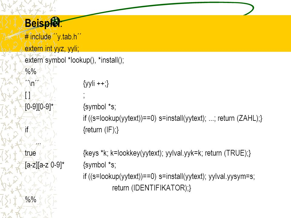 Beispiel: # include ´´y.tab.h´´ extern int yyz, yyli;