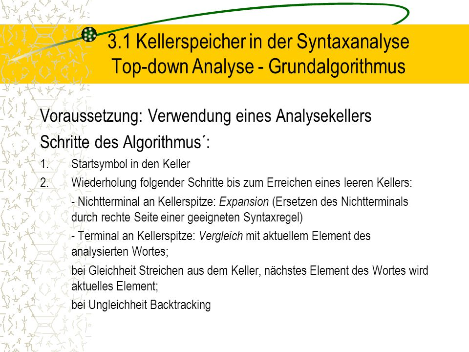 3.1 Kellerspeicher in der Syntaxanalyse Top-down Analyse - Grundalgorithmus