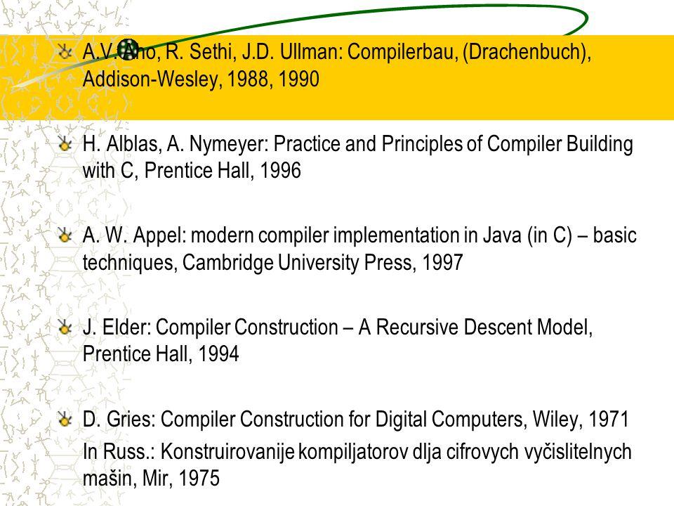 A.V. Aho, R. Sethi, J.D. Ullman: Compilerbau, (Drachenbuch), Addison-Wesley, 1988, 1990