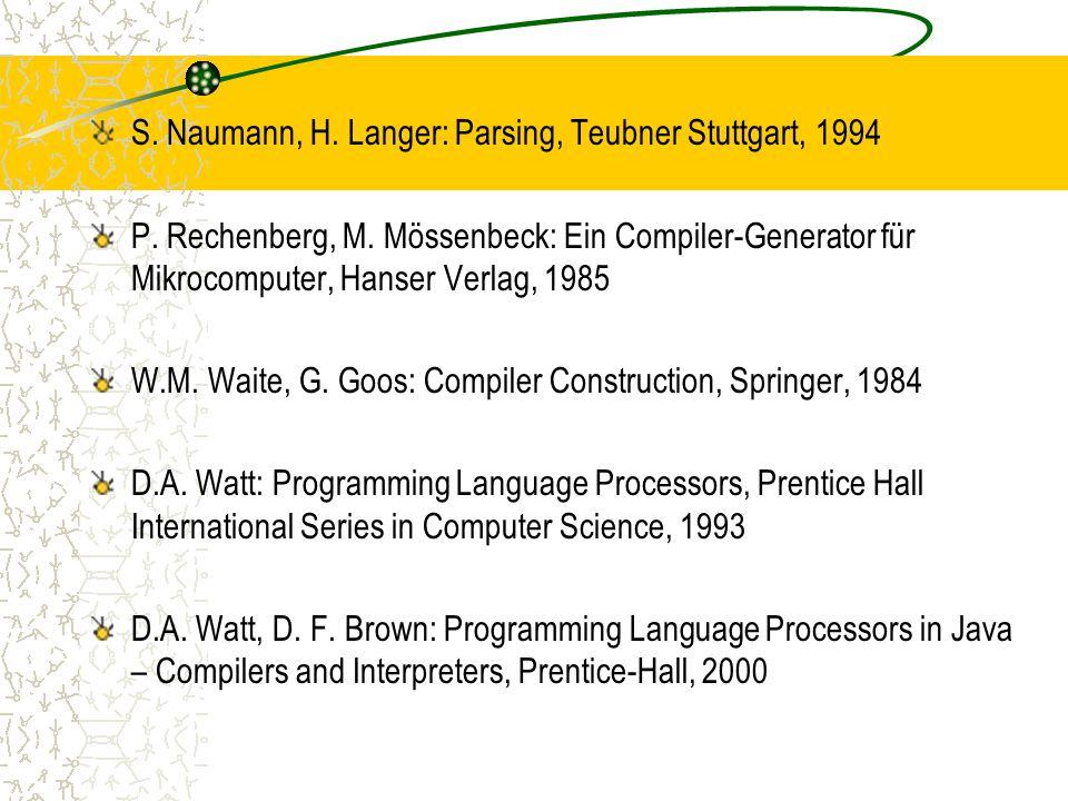 S. Naumann, H. Langer: Parsing, Teubner Stuttgart, 1994