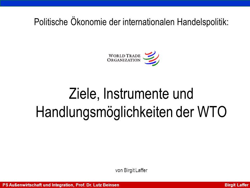 Politische Ökonomie der internationalen Handelspolitik: Ziele, Instrumente und Handlungsmöglichkeiten der WTO von Birgit Laffer
