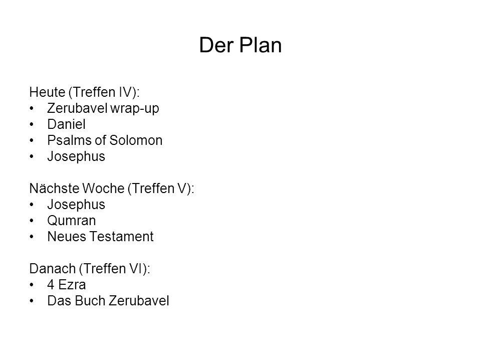 Der Plan Heute (Treffen IV): Zerubavel wrap-up Daniel