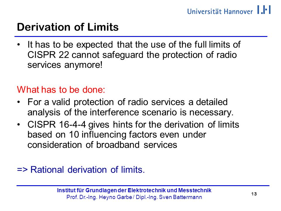 Derivation of Limits It has to be expected that the use of the full limits of CISPR 22 cannot safeguard the protection of radio services anymore!
