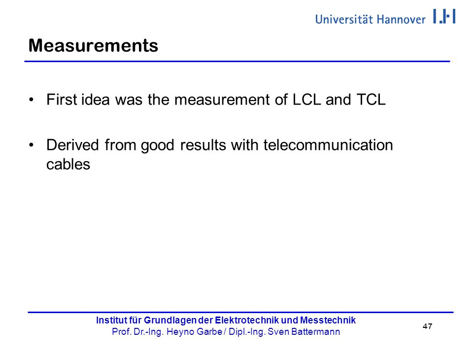 Measurements First idea was the measurement of LCL and TCL