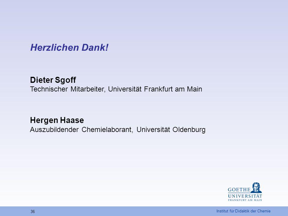 Herzlichen Dank! Dieter Sgoff Technischer Mitarbeiter, Universität Frankfurt am Main.
