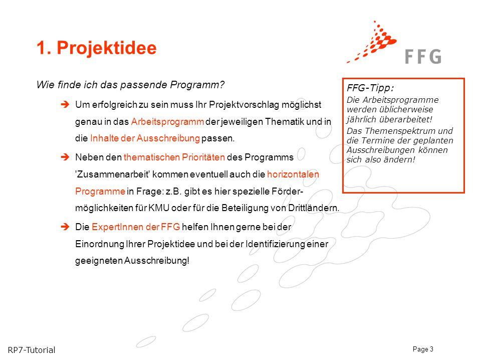 1. Projektidee Wie finde ich das passende Programm FFG-Tipp: