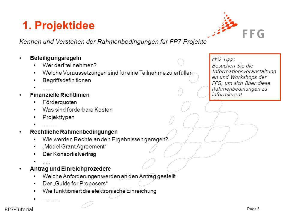 1. Projektidee Kennen und Verstehen der Rahmenbedingungen für FP7 Projekte. Beteiligungsregeln. Wer darf teilnehmen