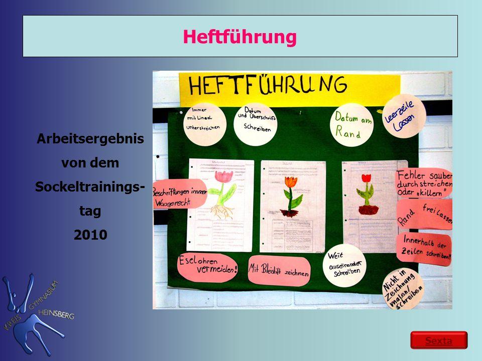 Heftführung Arbeitsergebnis von dem Sockeltrainings- tag 2010 Sexta