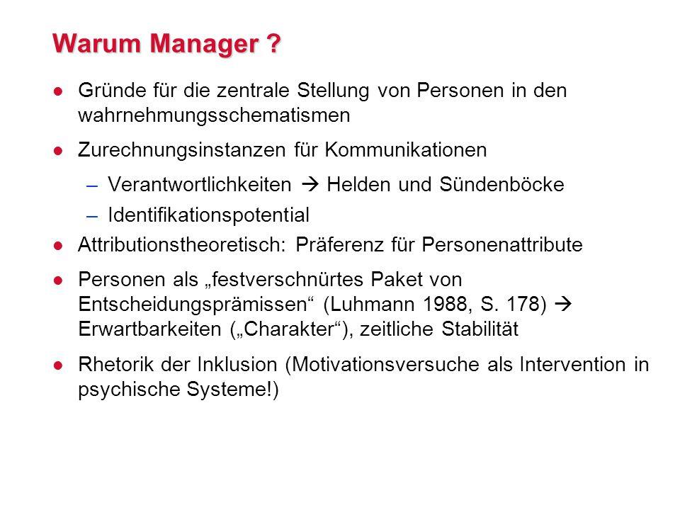 Warum Manager Gründe für die zentrale Stellung von Personen in den wahrnehmungsschematismen. Zurechnungsinstanzen für Kommunikationen.