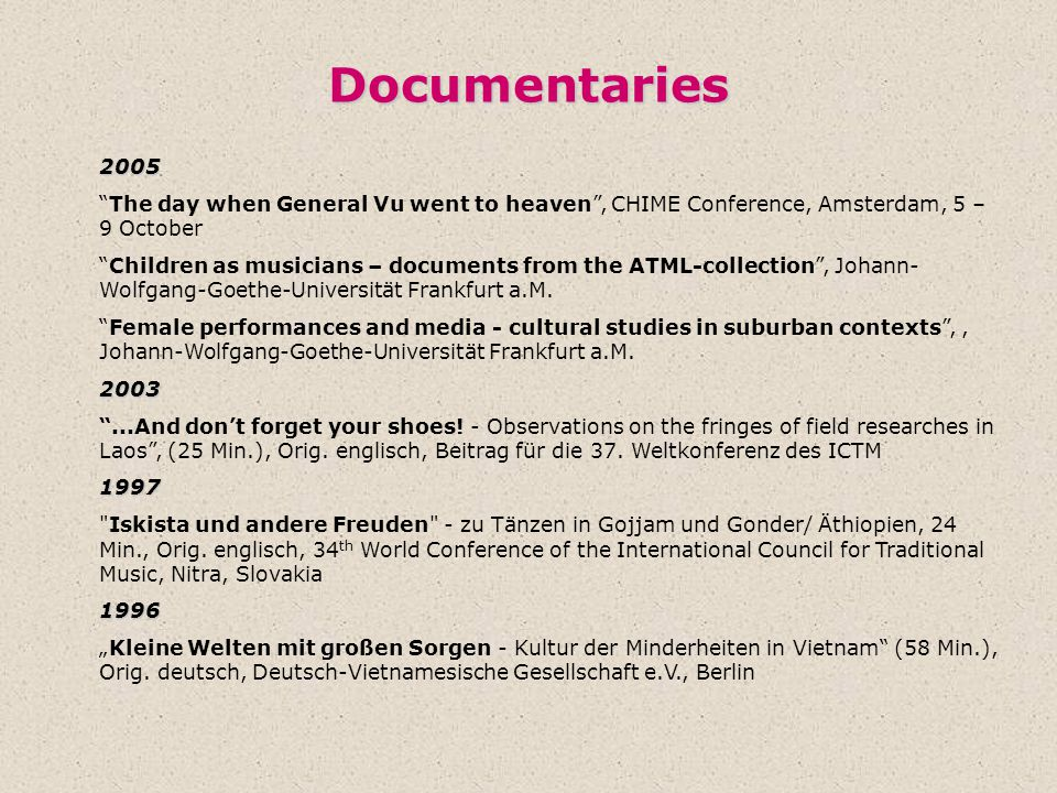Documentaries 2005. The day when General Vu went to heaven , CHIME Conference, Amsterdam, 5 – 9 October.
