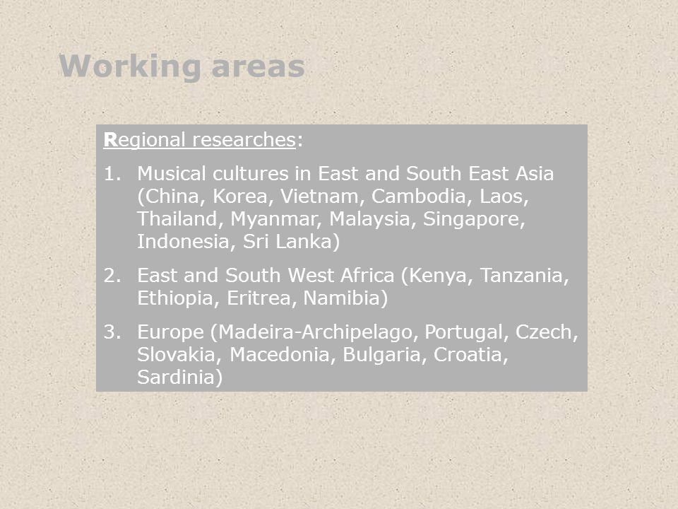 Working areas Regional researches: