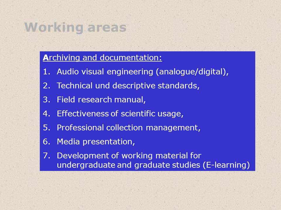 Working areas Archiving and documentation: