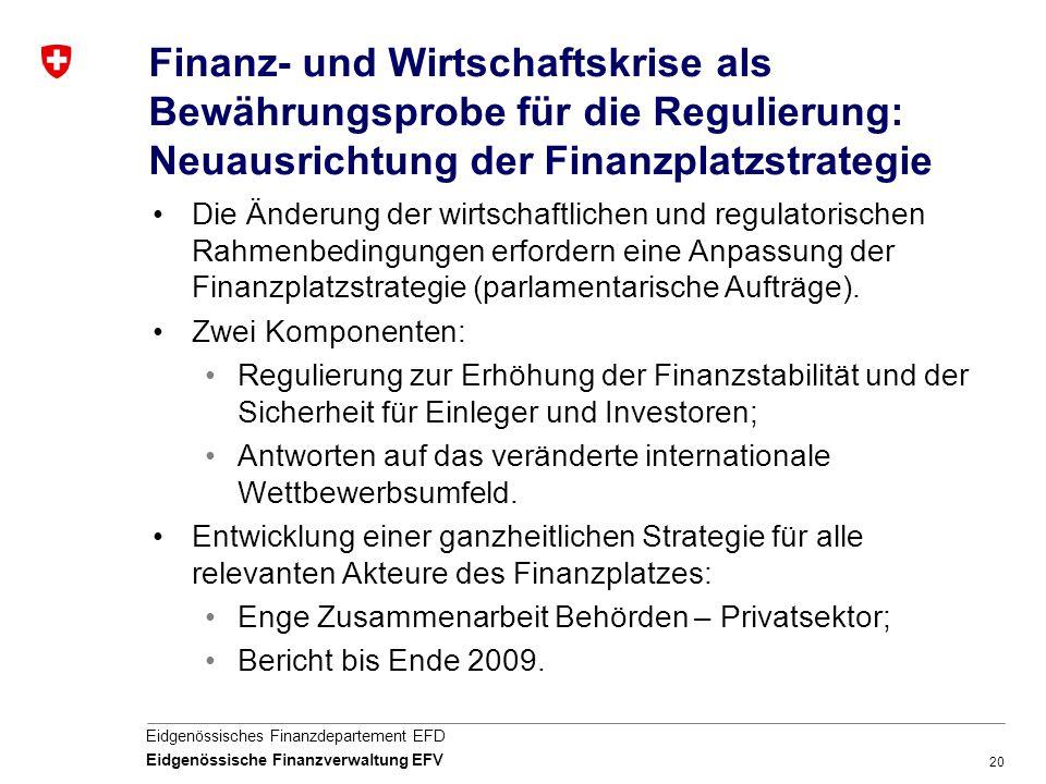 Finanz- und Wirtschaftskrise als Bewährungsprobe für die Regulierung: Neuausrichtung der Finanzplatzstrategie