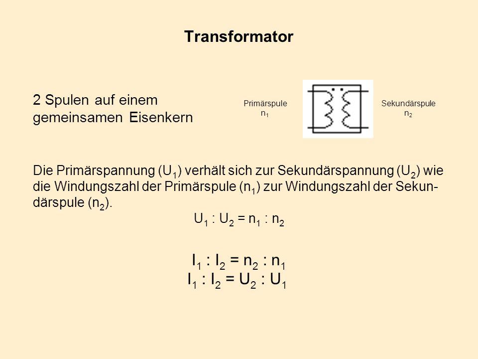 Transformator I1 : I2 = n2 : n1 I1 : I2 = U2 : U1