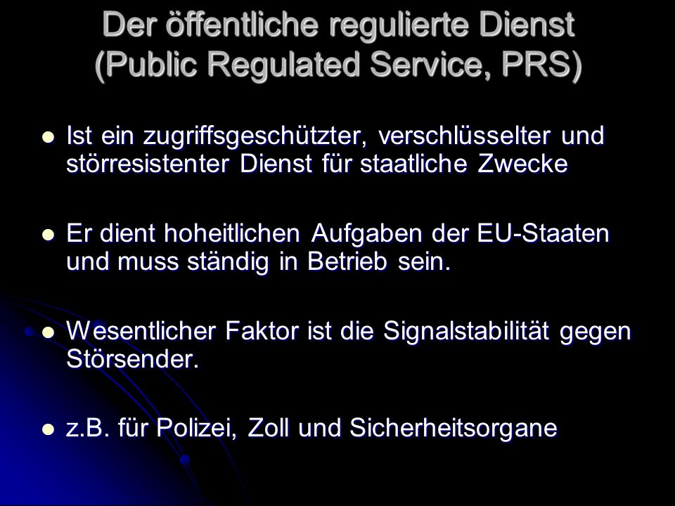 Der öffentliche regulierte Dienst (Public Regulated Service, PRS)