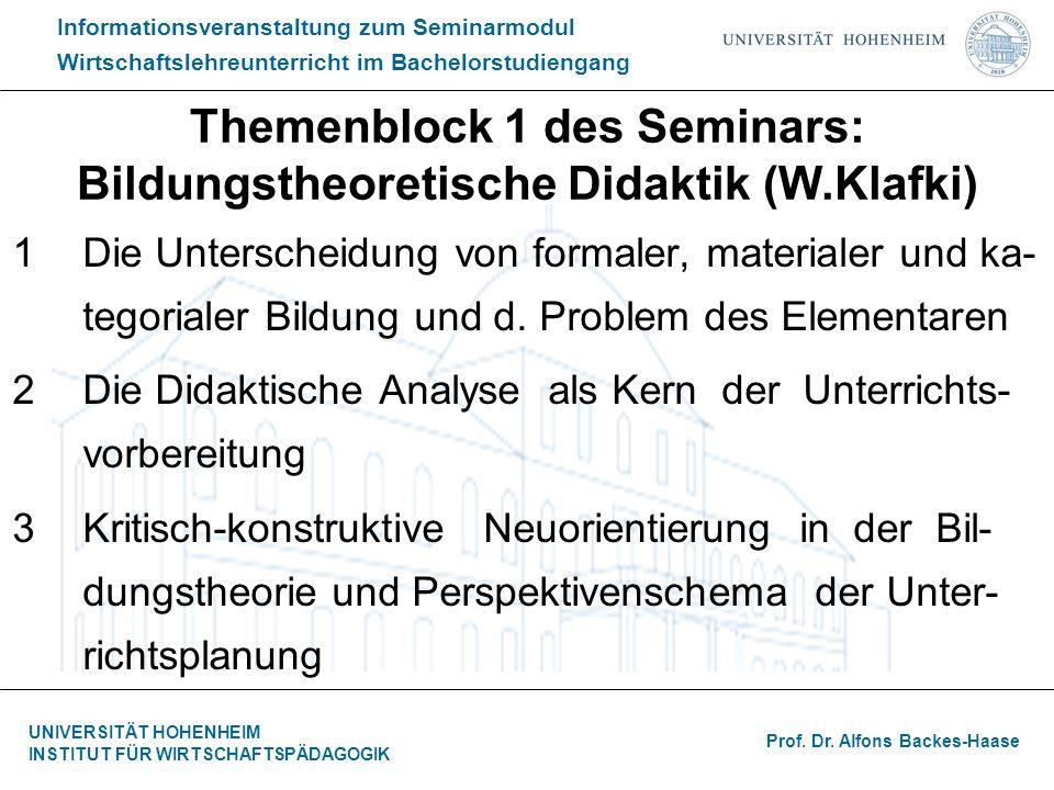 Themenblock 1 des Seminars: Bildungstheoretische Didaktik (W.Klafki)