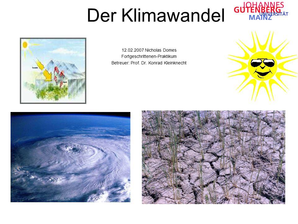 Der Klimawandel 12.02.2007 Nicholas Domes Fortgeschrittenen-Praktikum