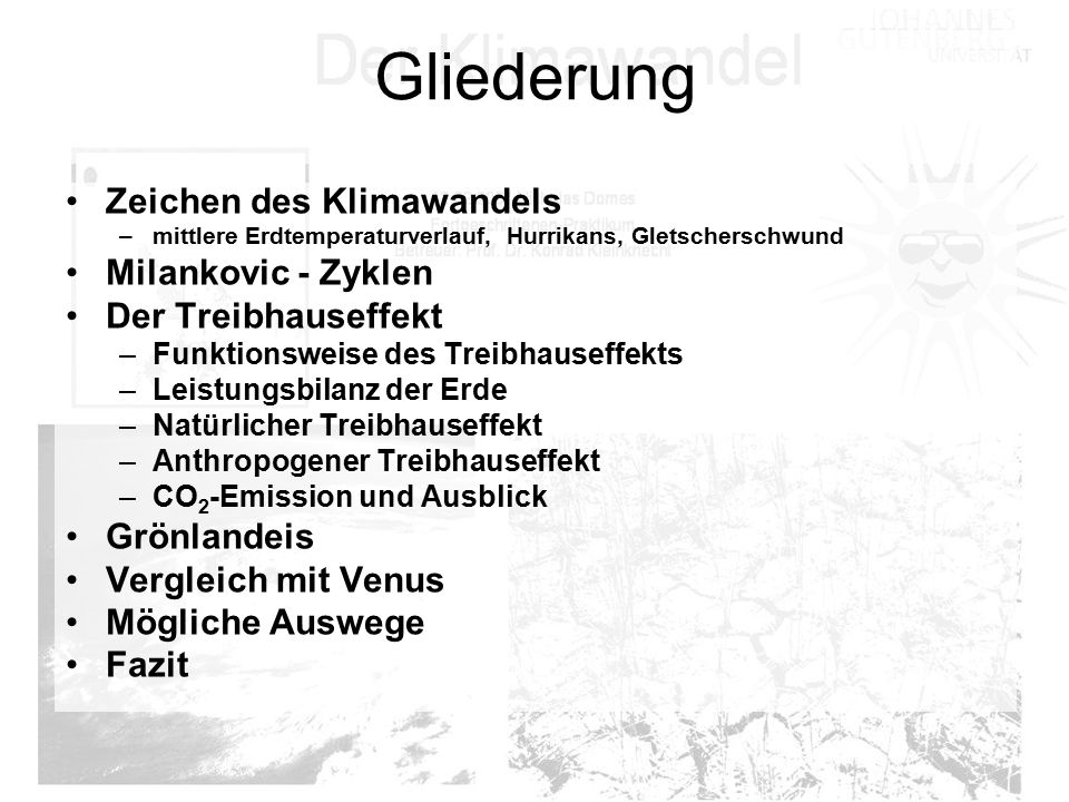 Gliederung Zeichen des Klimawandels Milankovic - Zyklen
