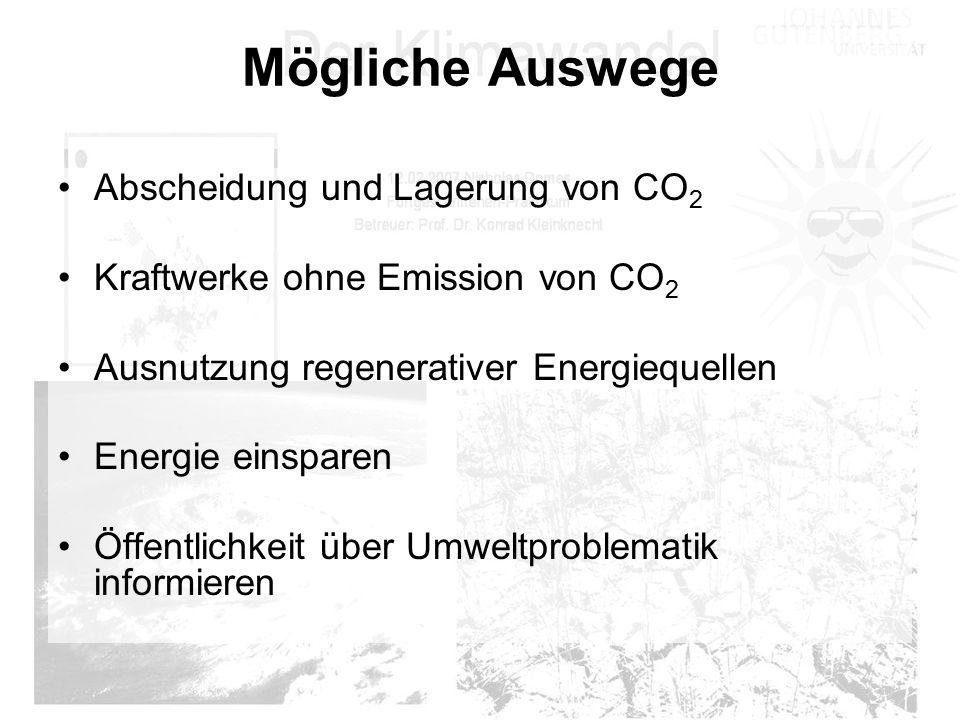 Mögliche Auswege Abscheidung und Lagerung von CO2