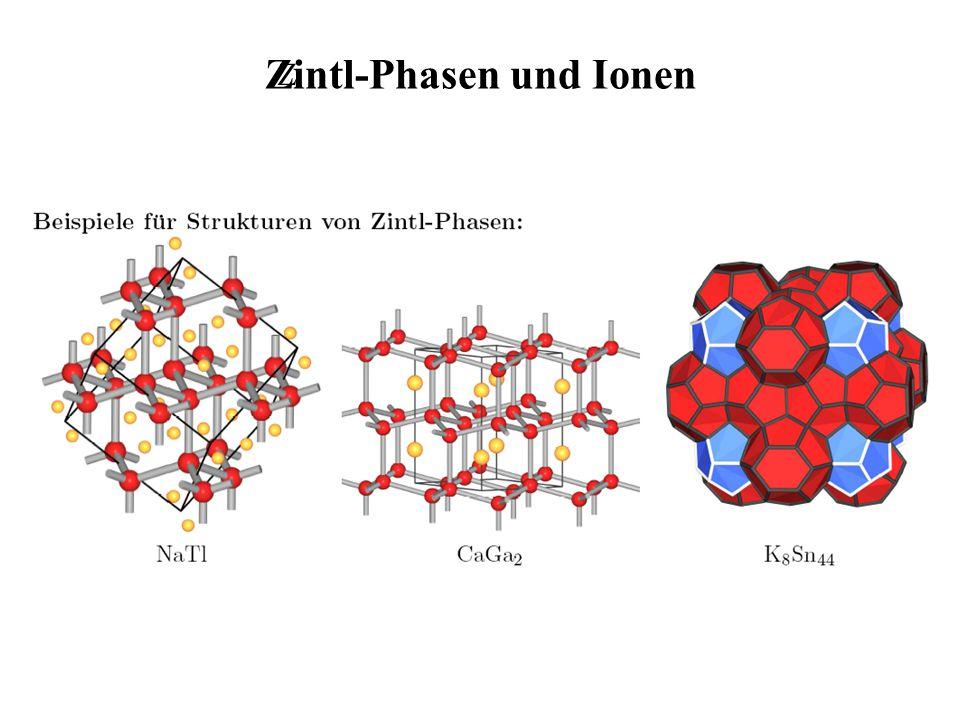 Zintl-Phasen und Ionen