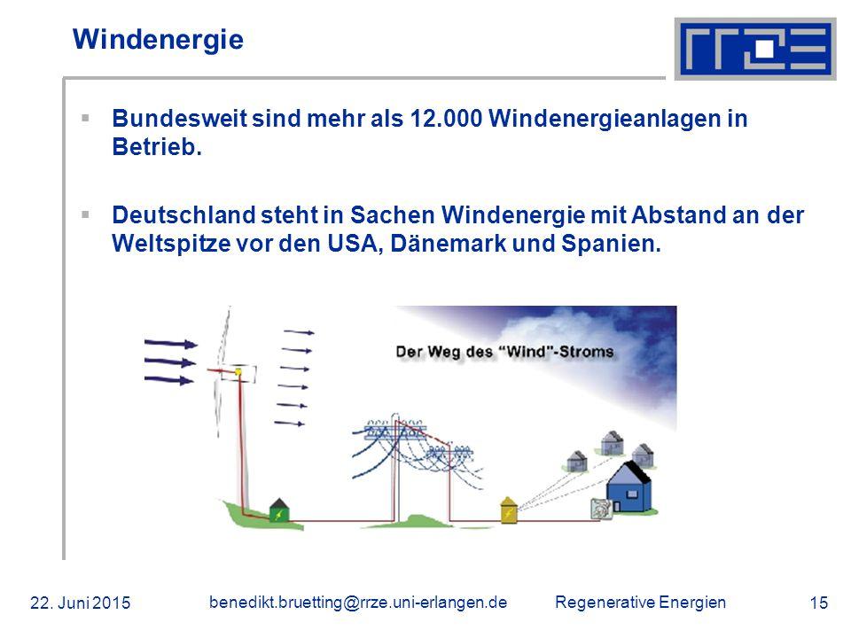 Windenergie Bundesweit sind mehr als 12.000 Windenergieanlagen in Betrieb.