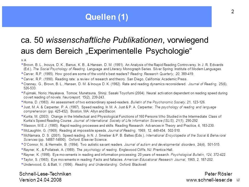 """Quellen (1) ca. 50 wissenschaftliche Publikationen, vorwiegend aus dem Bereich """"Experimentelle Psychologie"""
