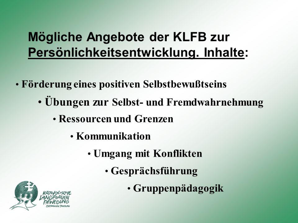 Mögliche Angebote der KLFB zur Persönlichkeitsentwicklung. Inhalte: