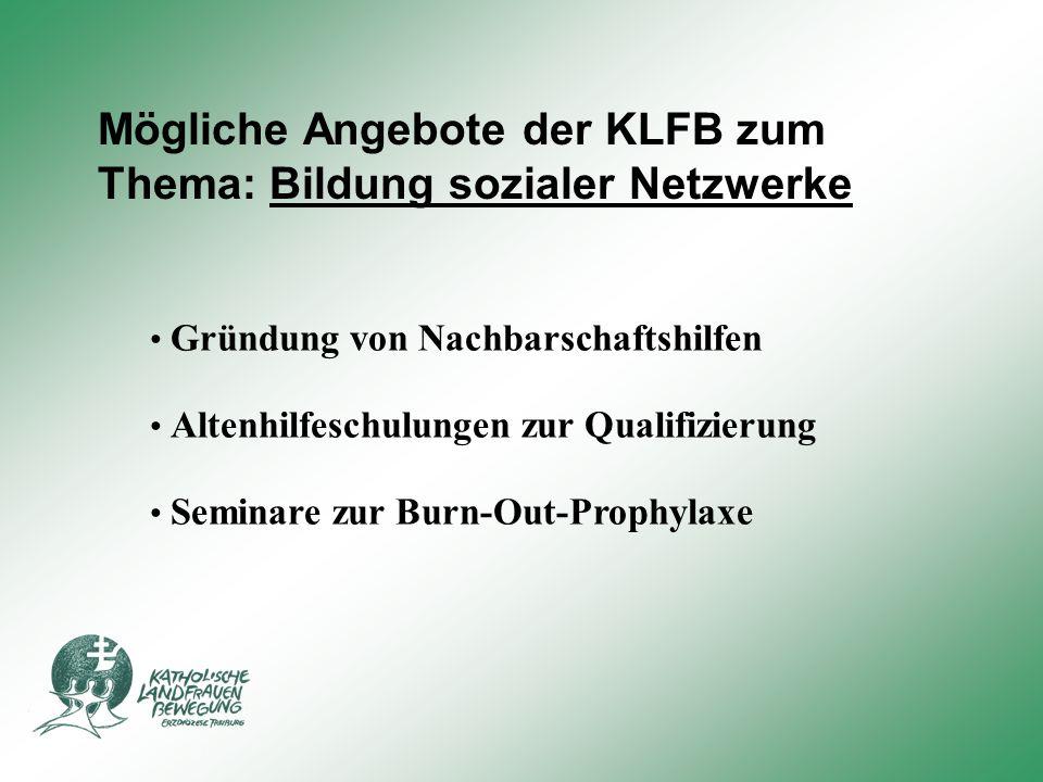 Mögliche Angebote der KLFB zum Thema: Bildung sozialer Netzwerke
