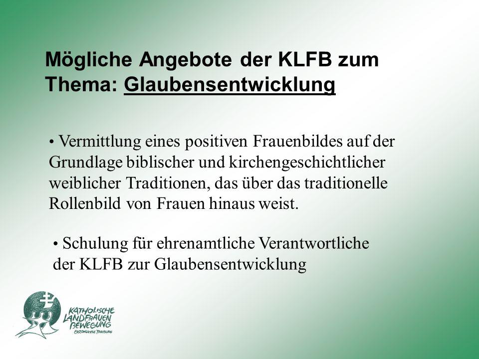 Mögliche Angebote der KLFB zum Thema: Glaubensentwicklung