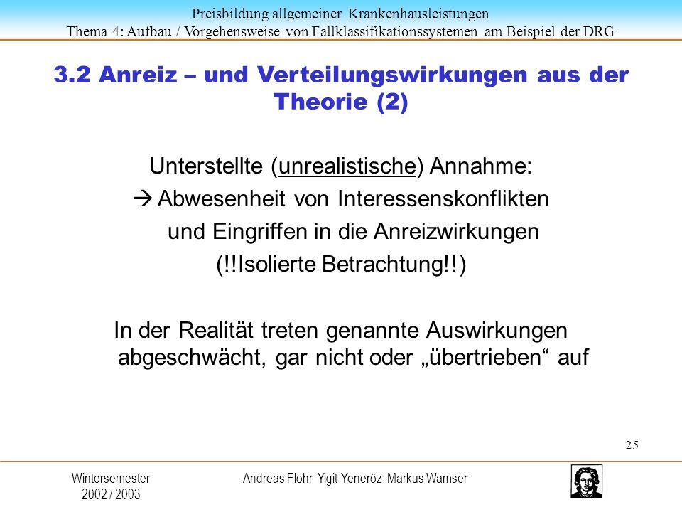 3.2 Anreiz – und Verteilungswirkungen aus der Theorie (2)