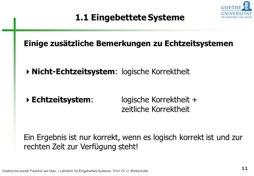 1.1 Eingebettete Systeme Einige zusätzliche Bemerkungen zu Echtzeitsystemen. Nicht-Echtzeitsystem: logische Korrektheit.