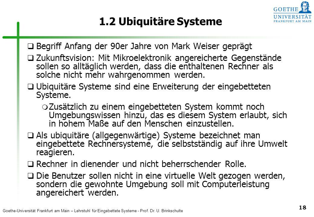 1.2 Ubiquitäre Systeme Begriff Anfang der 90er Jahre von Mark Weiser geprägt.