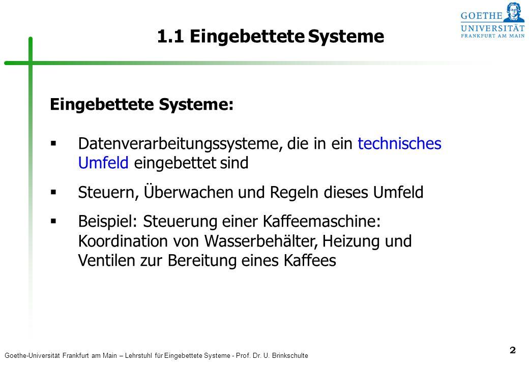 1.1 Eingebettete Systeme Eingebettete Systeme: