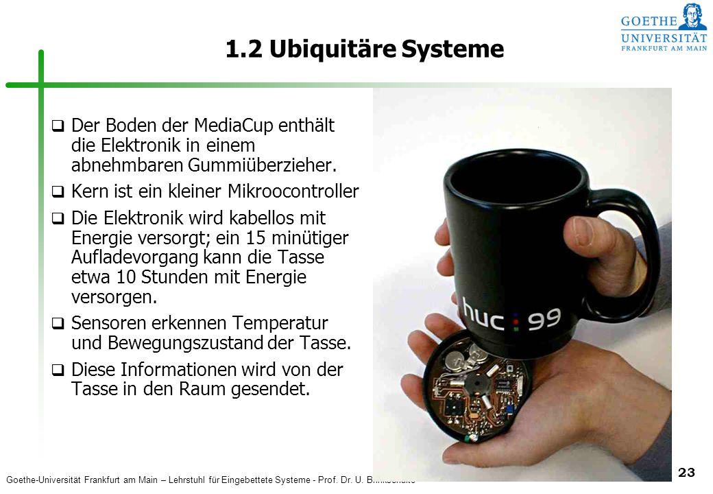 1.2 Ubiquitäre Systeme Der Boden der MediaCup enthält die Elektronik in einem abnehmbaren Gummiüberzieher.