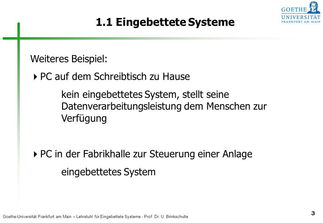 1.1 Eingebettete Systeme Weiteres Beispiel: