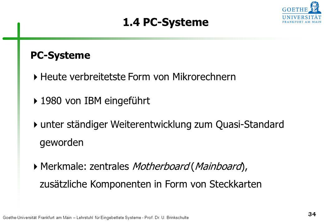 1.4 PC-Systeme PC-Systeme Heute verbreitetste Form von Mikrorechnern