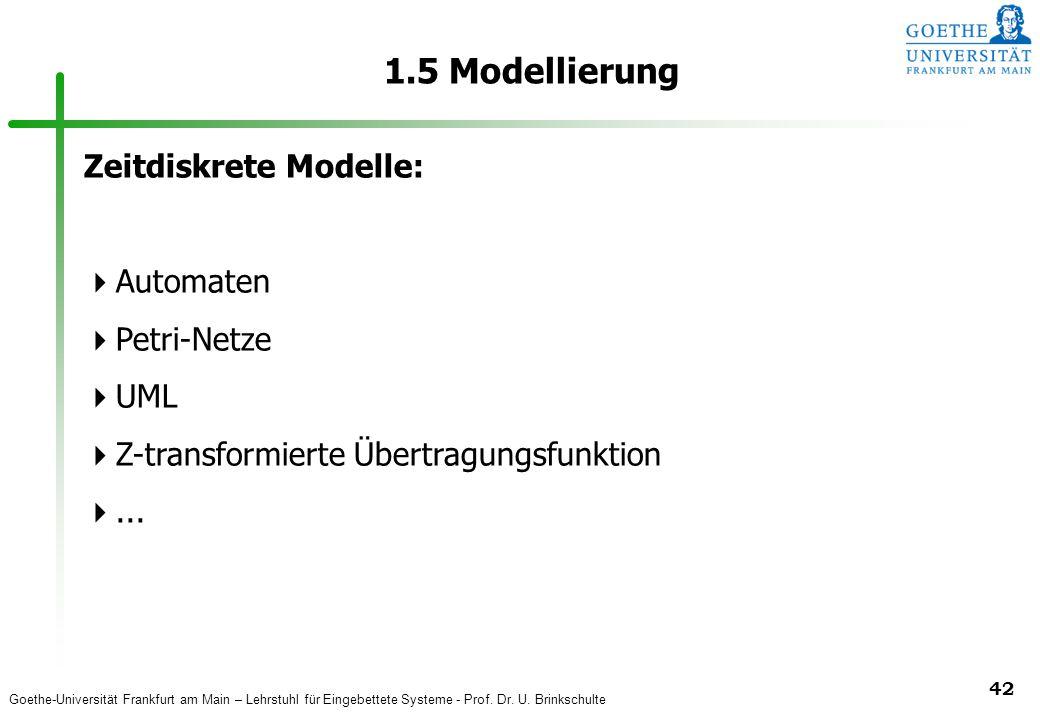 1.5 Modellierung Zeitdiskrete Modelle: Automaten Petri-Netze UML