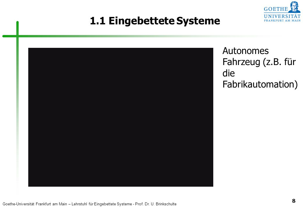 1.1 Eingebettete Systeme Autonomes Fahrzeug (z.B. für die Fabrikautomation)