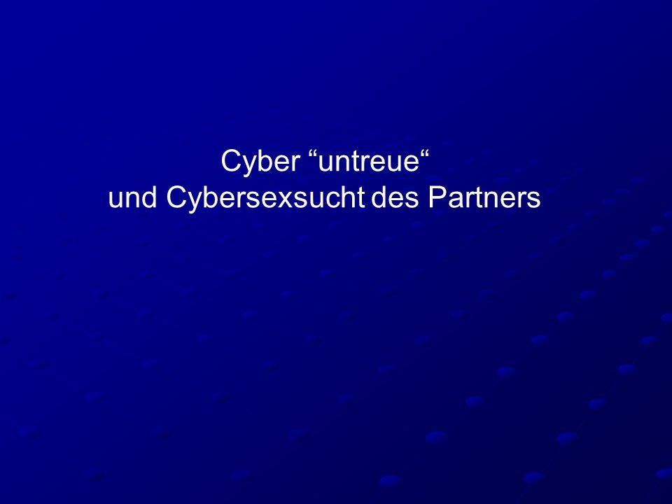 Cyber untreue und Cybersexsucht des Partners