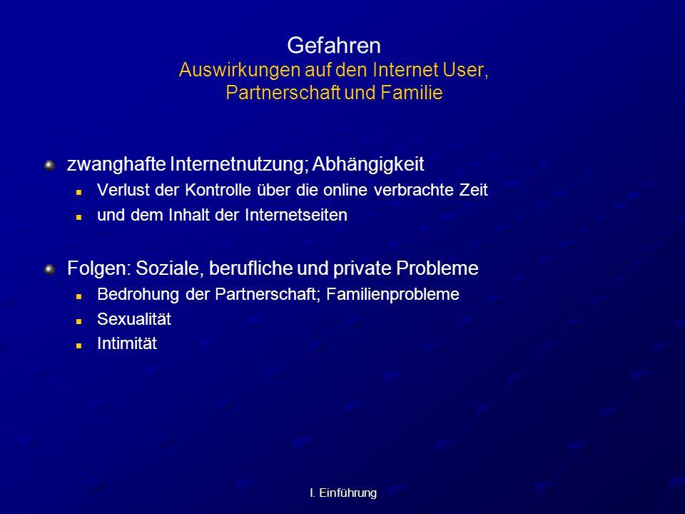 Gefahren Auswirkungen auf den Internet User, Partnerschaft und Familie