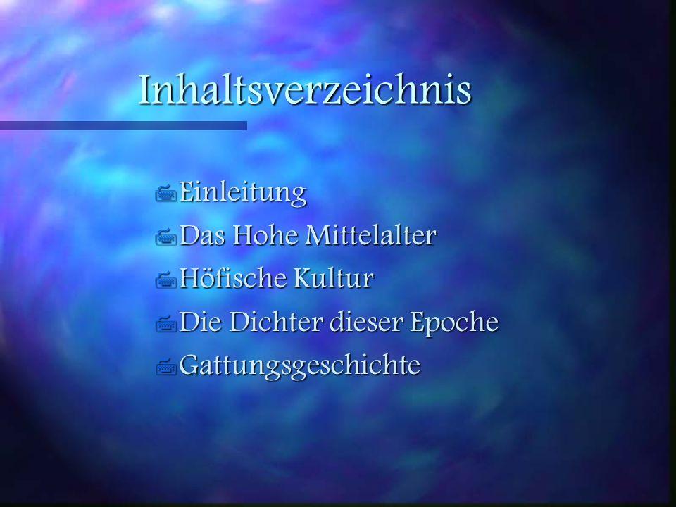 Inhaltsverzeichnis Einleitung Das Hohe Mittelalter Höfische Kultur