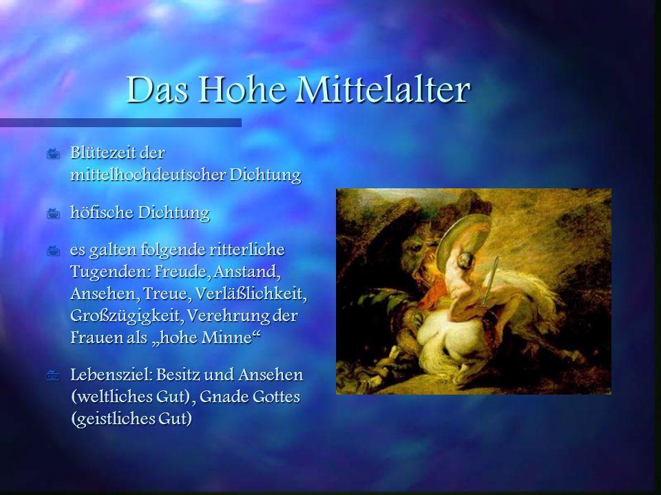 Das Hohe Mittelalter Blütezeit der mittelhochdeutscher Dichtung