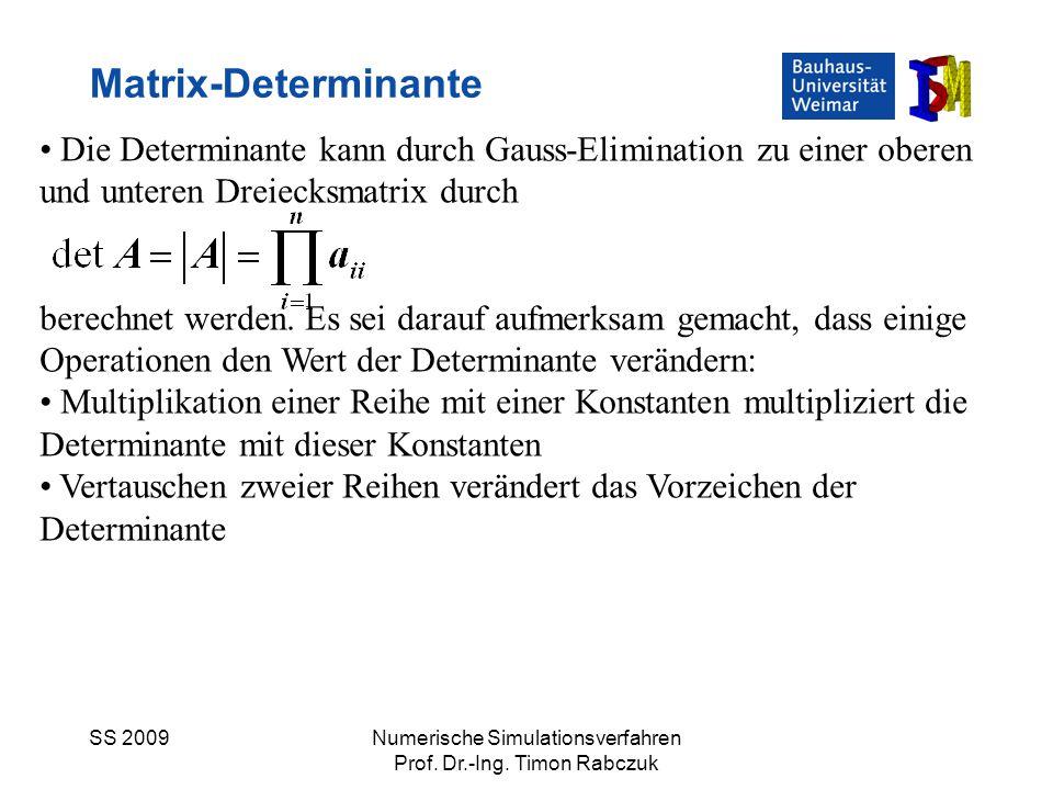 Matrix-Determinante Die Determinante kann durch Gauss-Elimination zu einer oberen und unteren Dreiecksmatrix durch.