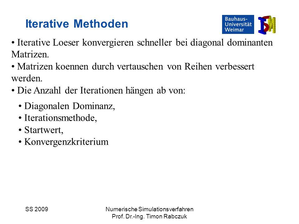 Iterative Methoden Iterative Loeser konvergieren schneller bei diagonal dominanten Matrizen.