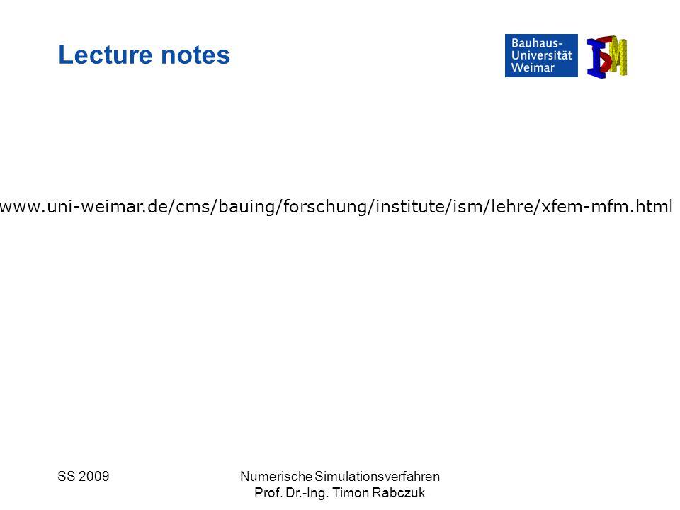 Lecture notes www.uni-weimar.de/cms/bauing/forschung/institute/ism/lehre/xfem-mfm.html. SS 2009. Numerische Simulationsverfahren.