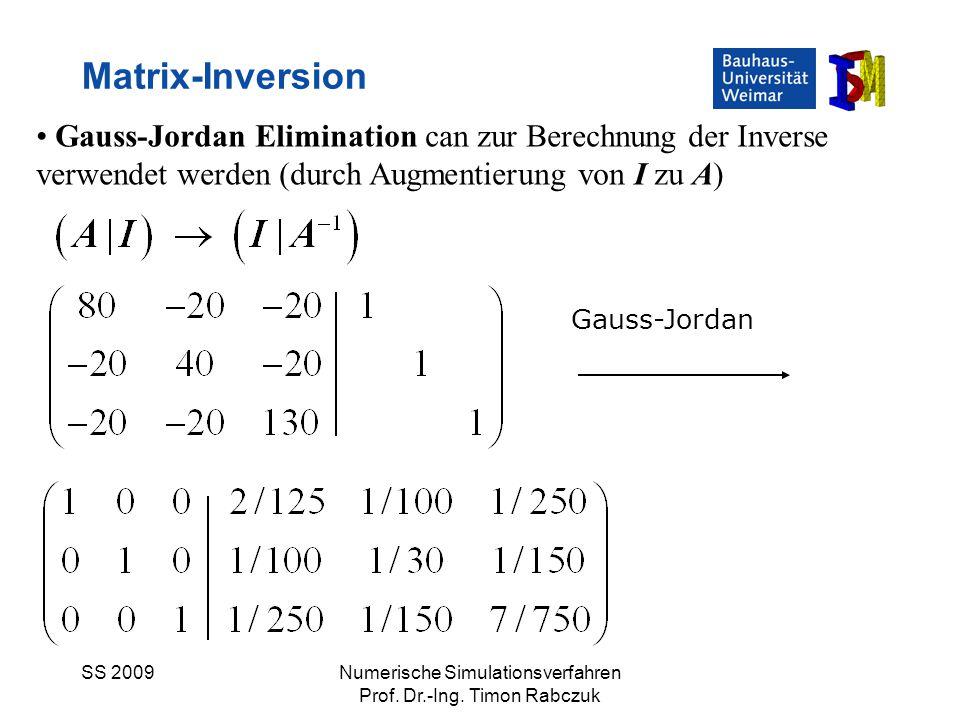Matrix-Inversion Gauss-Jordan Elimination can zur Berechnung der Inverse verwendet werden (durch Augmentierung von I zu A)
